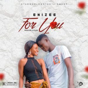 Photo of [Music] Enizee – For You mp3 Download