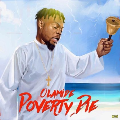 Photo of [Music] Olamide — Poverty Die mp3 Download