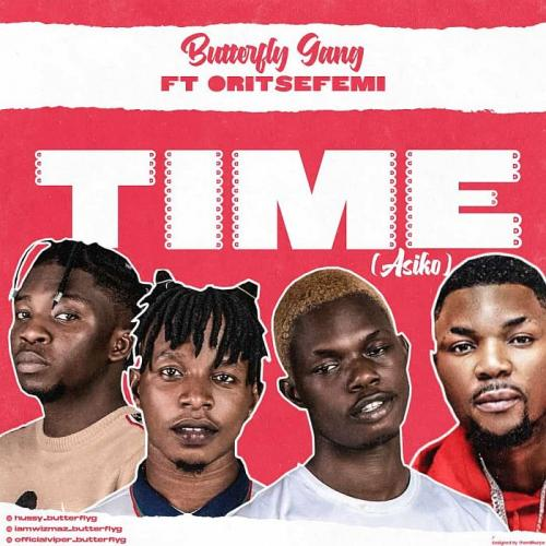 Photo of [Music] Butterfly Gang Ft. Oritse Femi — Time (Asiko) mp3 Download