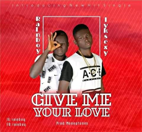 Photo of Iyksexy Ft. Rainboy — Give Me Your Love mp3 Download