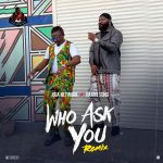 [Music] Oga Network Ft. Harrysong – Who Ask You (Remix) mp3 Download