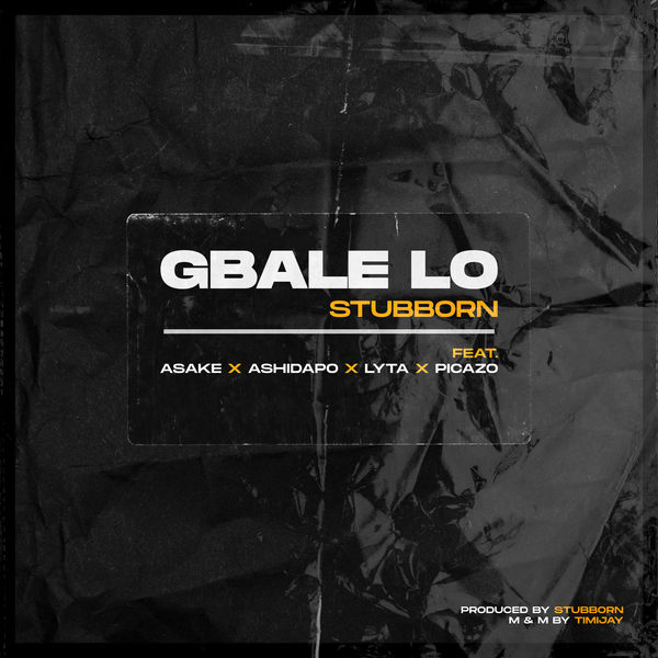 Photo of Lyta Ft. Picazo & Stubborn Beatz – Gbale Lo Mp3 Download