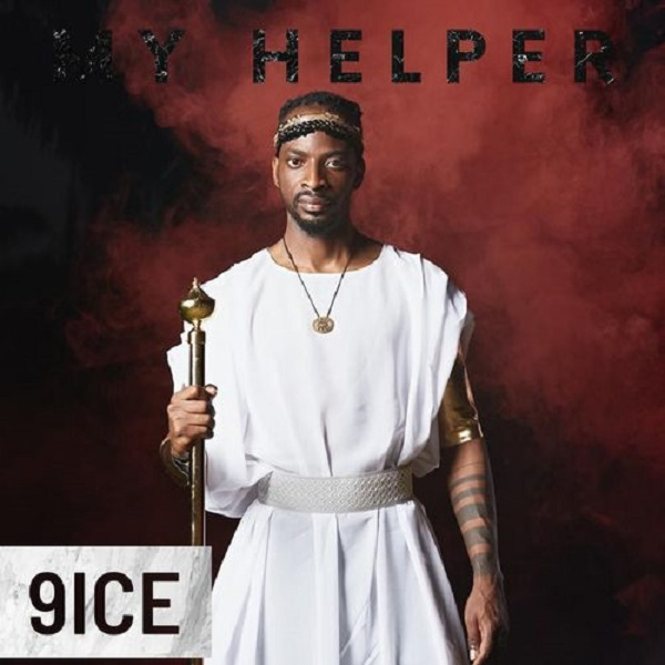 Photo of 9ice – My Helper Mp3 Download