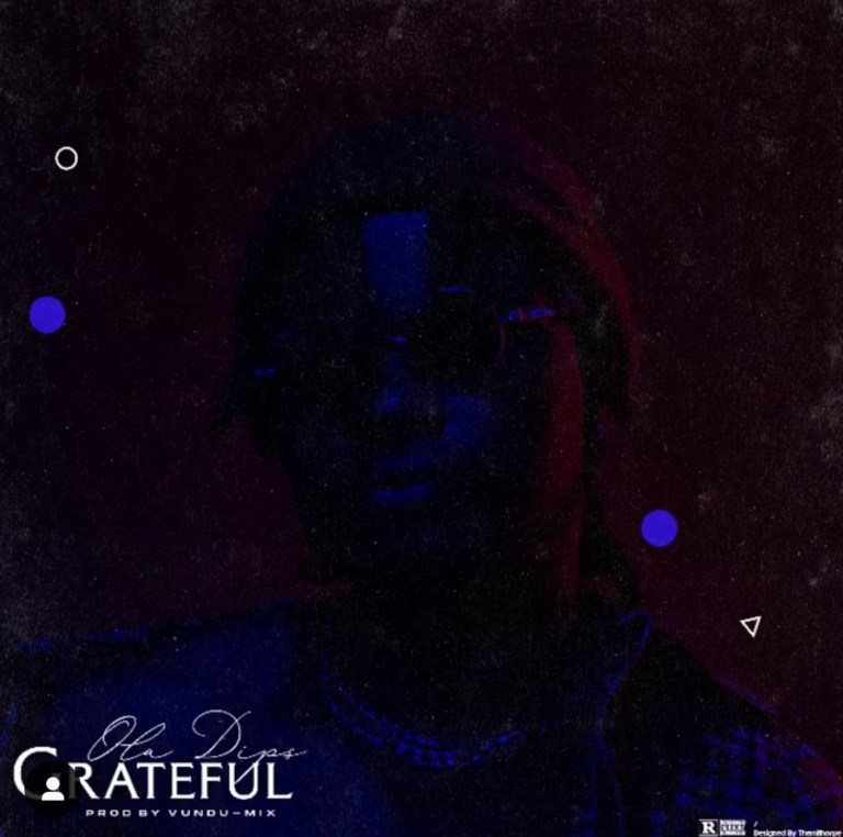 Photo of Oladips – Grateful Mp3 Download