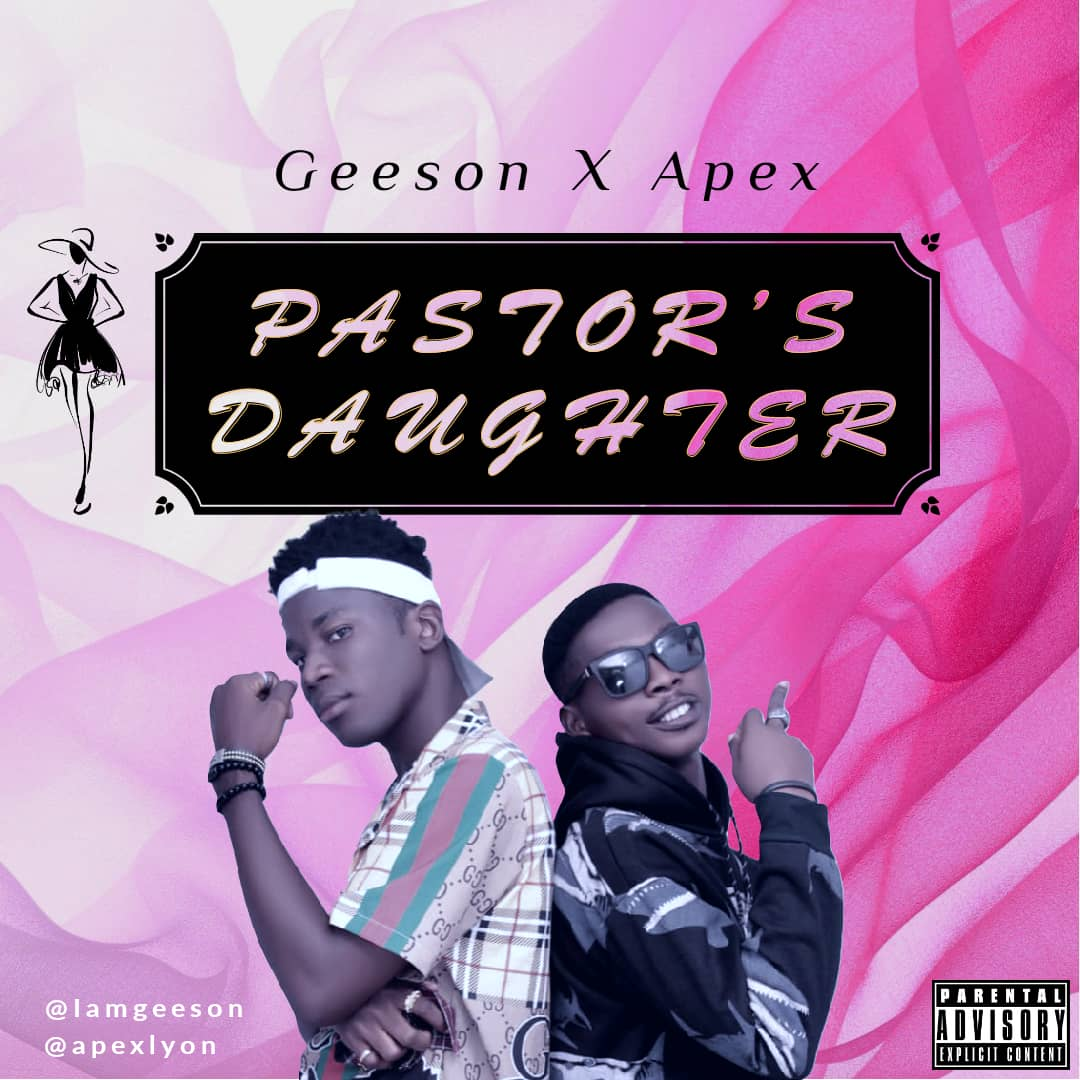 Photo of Download Mp3: Geeson Ft Apex – Pastor Daughter