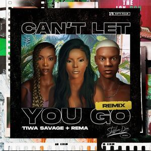 Photo of Stefflon Don – Can't Let You Go (Remix) ft. Tiwa Savage & Rema